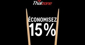 ÉCONOMISEZ 15% sur votre prochaine commande Thaïzone